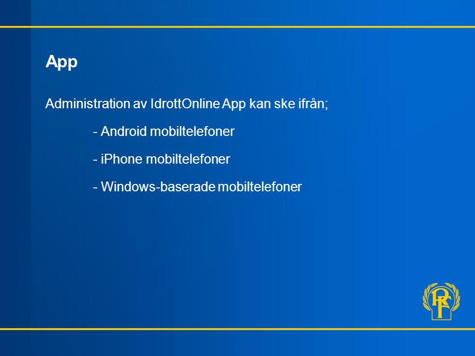 App Administration av IdrottOnline App kan ske ifrån;