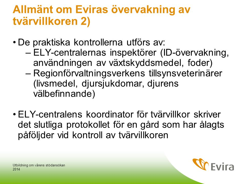 Allmänt om Eviras övervakning av tvärvillkoren 2)