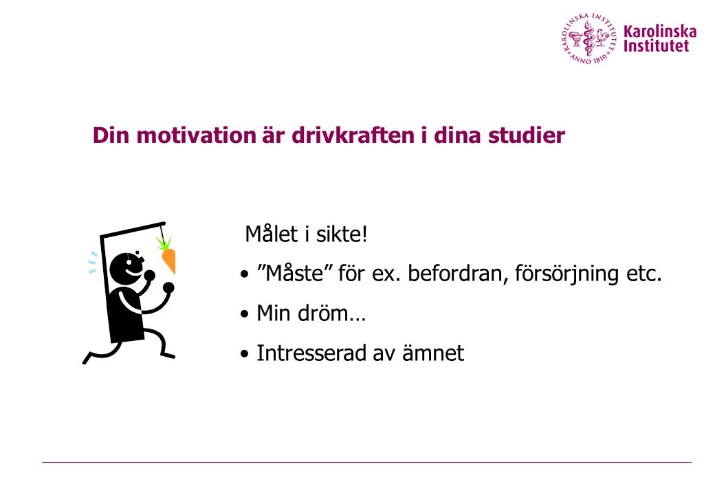 Din motivation är drivkraften i dina studier