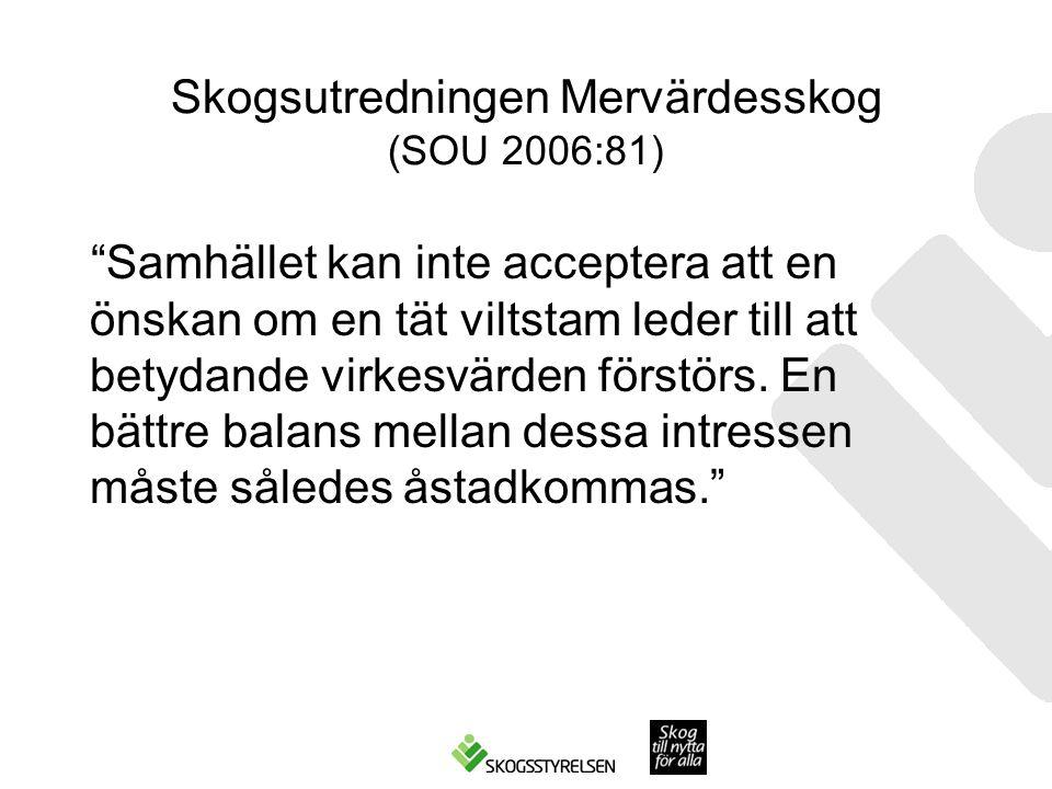 Skogsutredningen Mervärdesskog (SOU 2006:81)