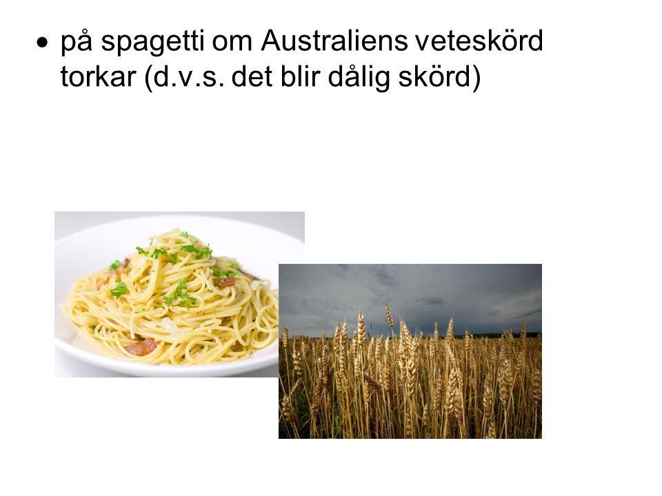 på spagetti om Australiens veteskörd torkar (d. v. s