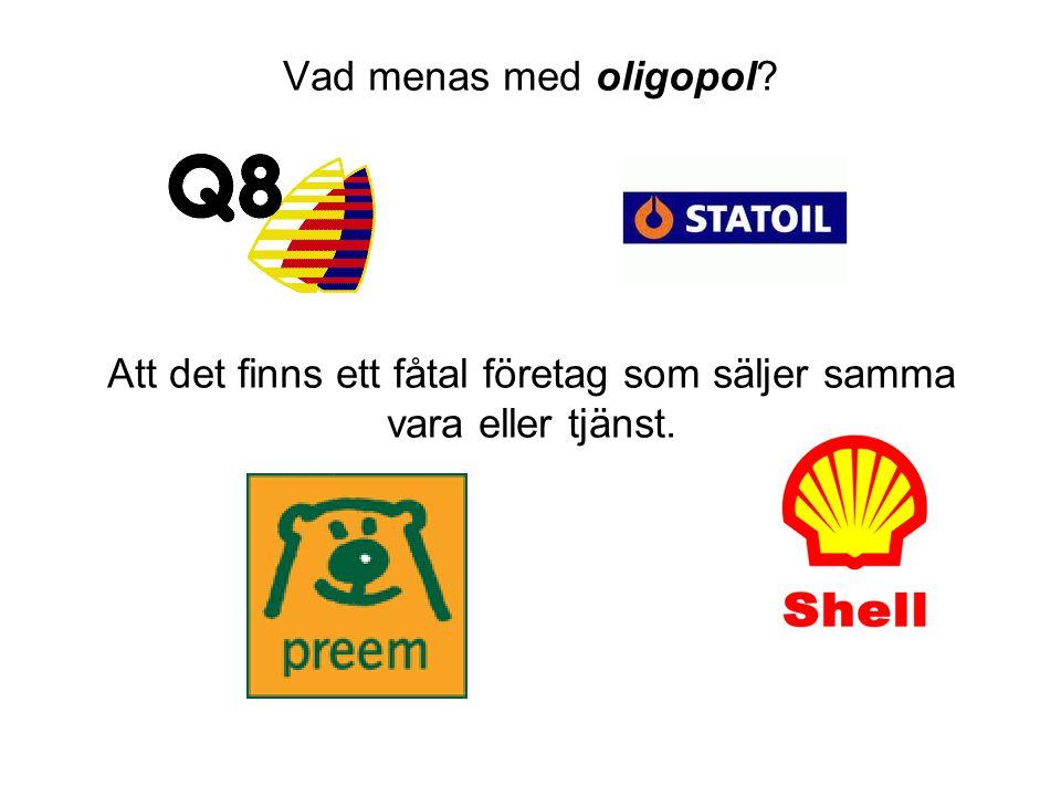 Vad menas med oligopol Att det finns ett fåtal företag som säljer samma vara eller tjänst.
