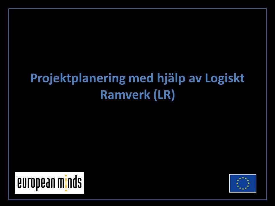 Projektplanering med hjälp av Logiskt Ramverk (LR)