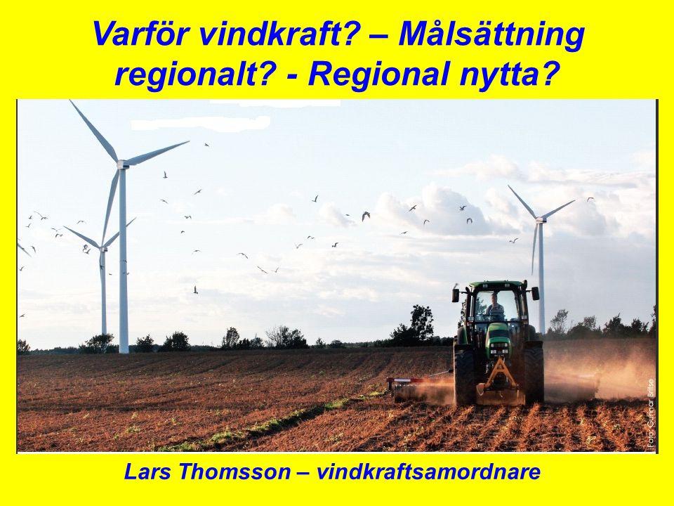 Varför vindkraft – Målsättning regionalt - Regional nytta