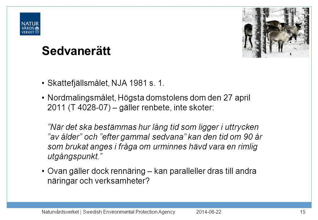 Sedvanerätt Skattefjällsmålet, NJA 1981 s. 1.