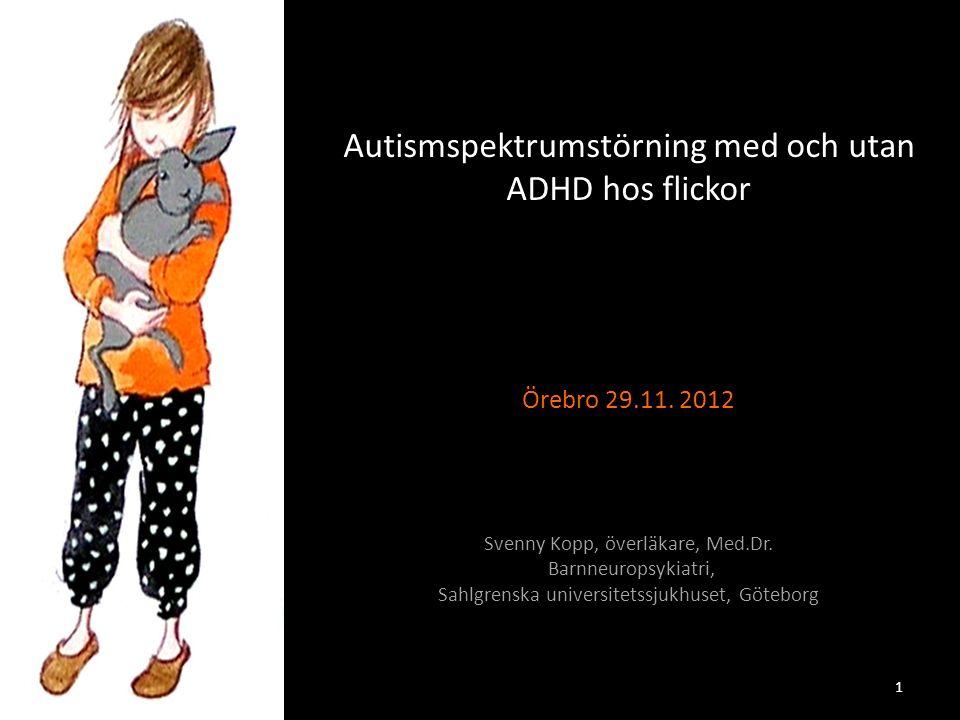 Autismspektrumstörning med och utan ADHD hos flickor Örebro 29. 11