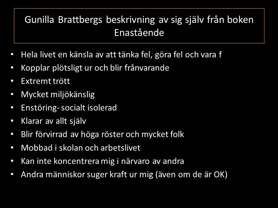 Gunilla Brattbergs beskrivning av sig själv från boken Enastående