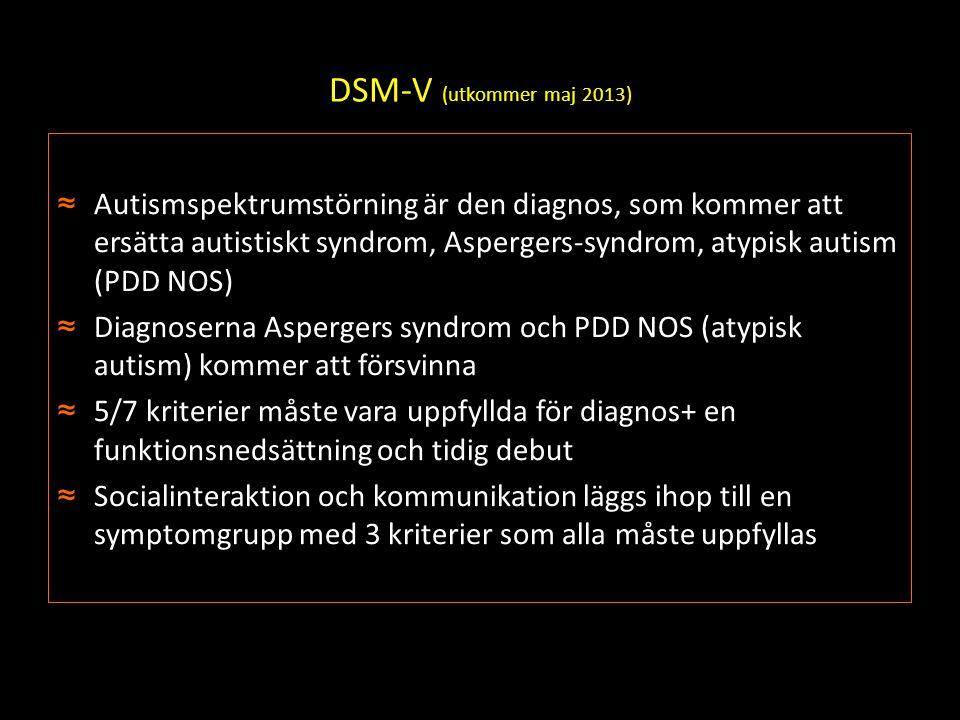 DSM-V (utkommer maj 2013)