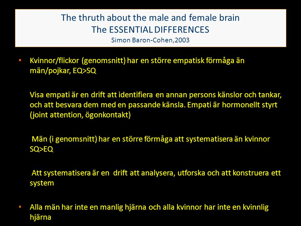The thruth about the male and female brain The ESSENTIAL DIFFERENCES Simon Baron-Cohen,2003