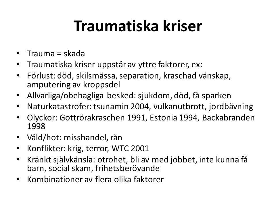 Traumatiska kriser Trauma = skada