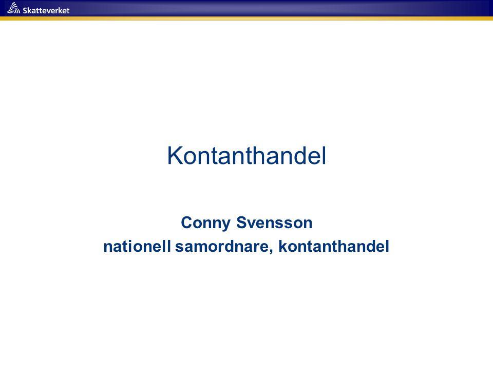 Conny Svensson nationell samordnare, kontanthandel