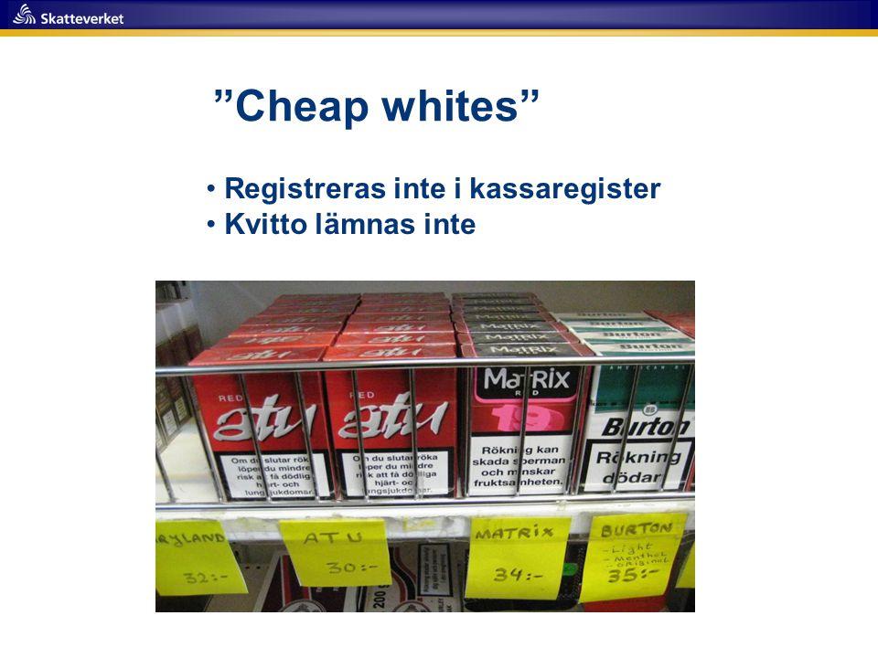 Cheap whites Registreras inte i kassaregister Kvitto lämnas inte