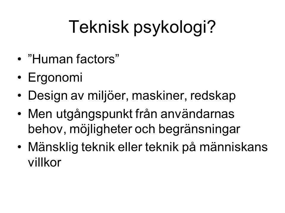 Teknisk psykologi Human factors Ergonomi