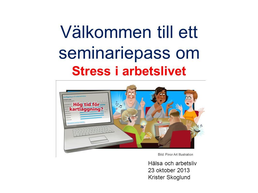 Välkommen till ett seminariepass om Stress i arbetslivet