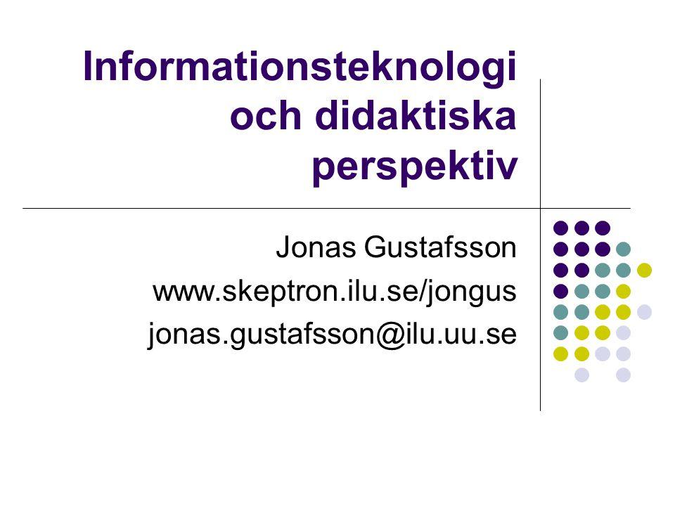 Informationsteknologi och didaktiska perspektiv