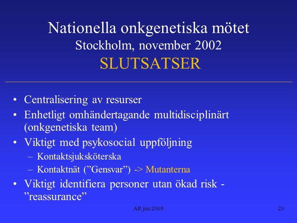 Nationella onkgenetiska mötet Stockholm, november 2002 SLUTSATSER