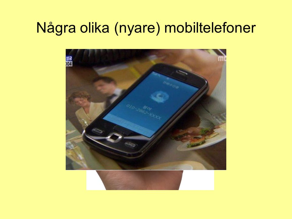 Några olika (nyare) mobiltelefoner