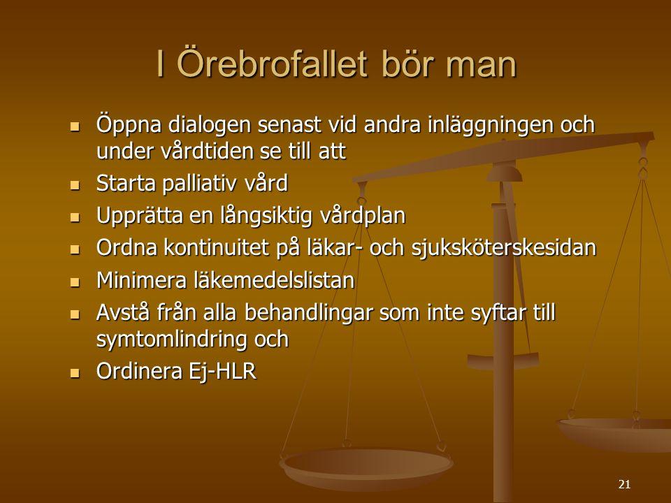 I Örebrofallet bör man Öppna dialogen senast vid andra inläggningen och under vårdtiden se till att.