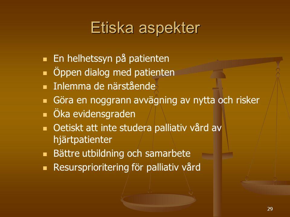 Etiska aspekter En helhetssyn på patienten Öppen dialog med patienten