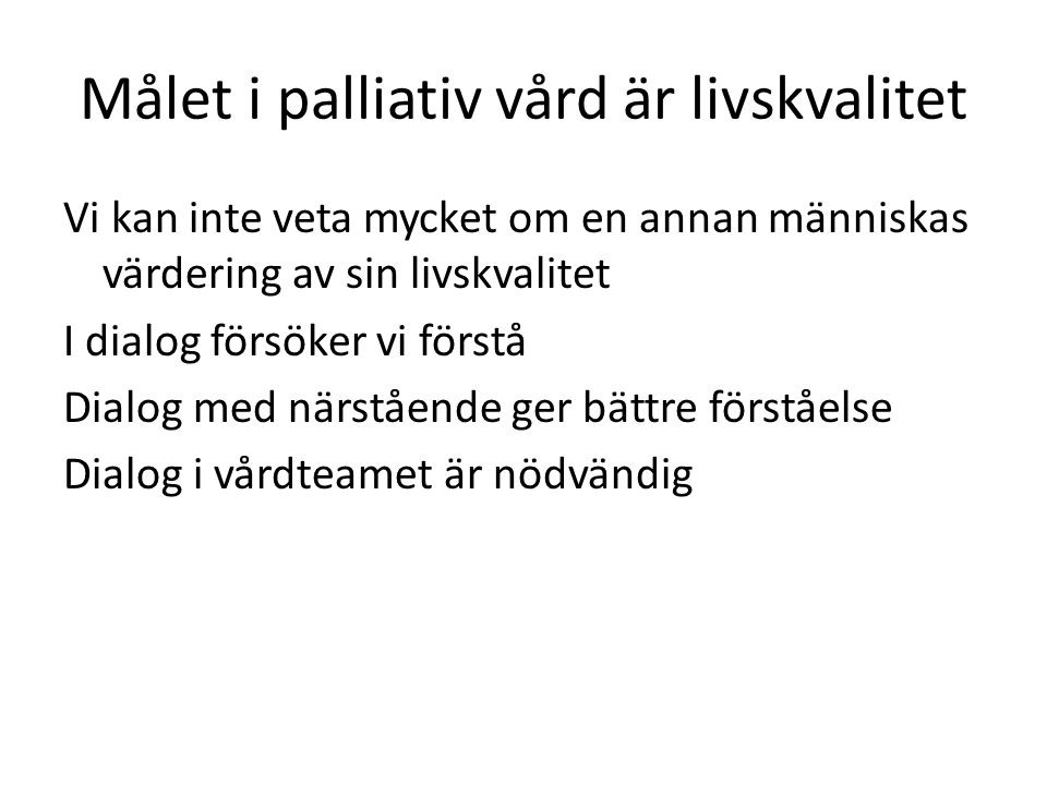 Målet i palliativ vård är livskvalitet
