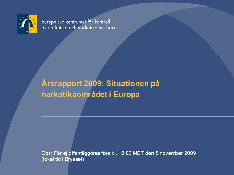 Årsrapport 2009: Situationen på narkotikaområdet i Europa