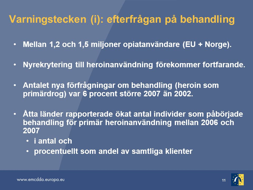Varningstecken (i): efterfrågan på behandling