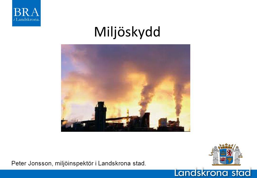 Miljöskydd Peter Jonsson, miljöinspektör i Landskrona stad. 1