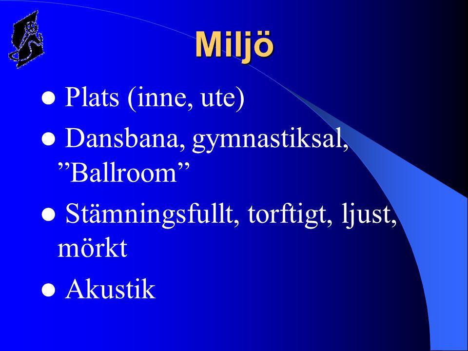 Miljö Plats (inne, ute) Dansbana, gymnastiksal, Ballroom