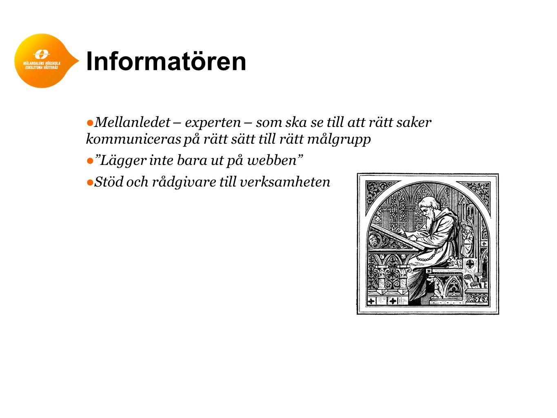 Informatören Mellanledet – experten – som ska se till att rätt saker kommuniceras på rätt sätt till rätt målgrupp.