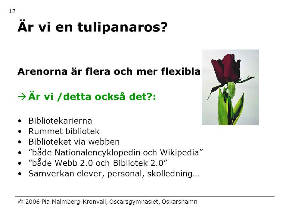 Är vi en tulipanaros Arenorna är flera och mer flexibla