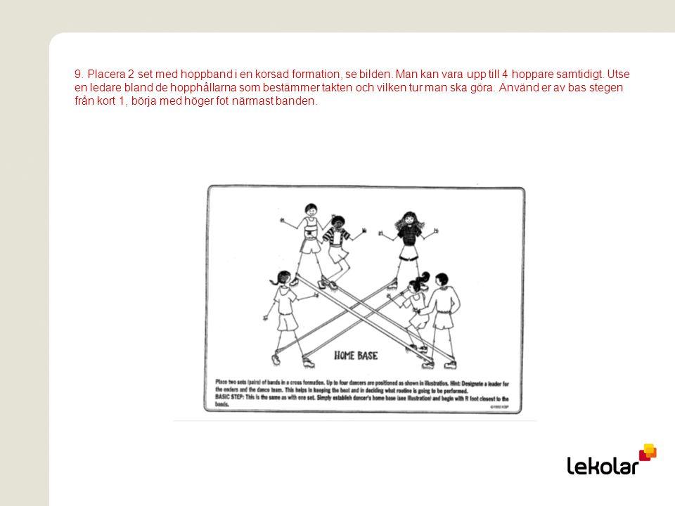 9. Placera 2 set med hoppband i en korsad formation, se bilden