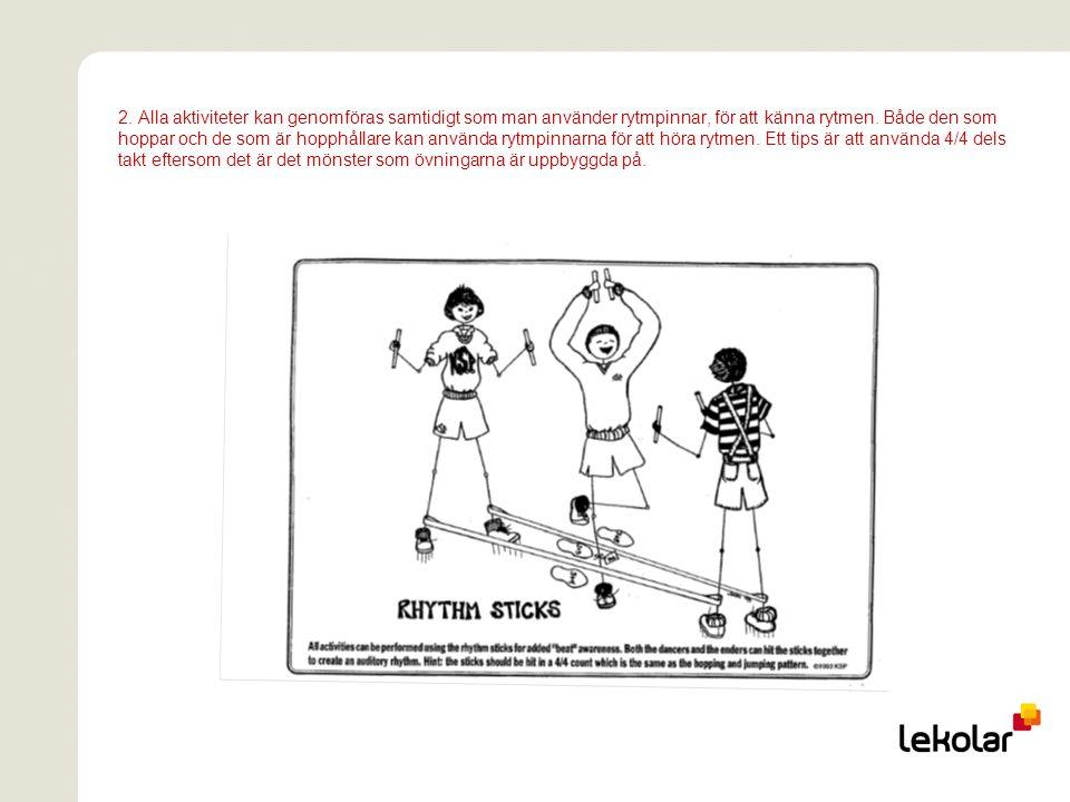 2. Alla aktiviteter kan genomföras samtidigt som man använder rytmpinnar, för att känna rytmen.