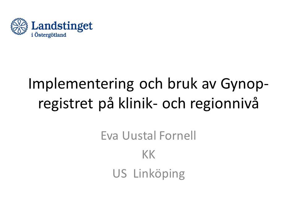 Implementering och bruk av Gynop-registret på klinik- och regionnivå