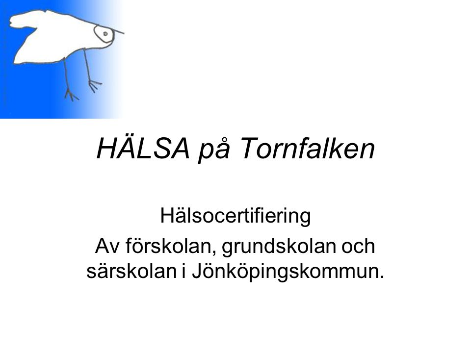 Av förskolan, grundskolan och särskolan i Jönköpingskommun.