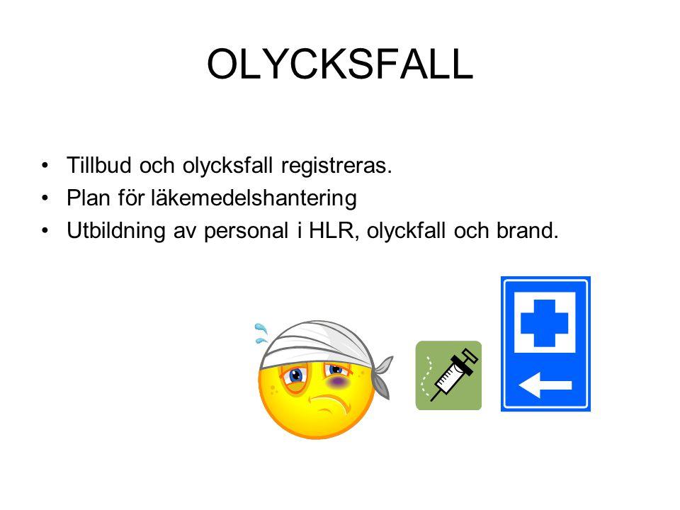 OLYCKSFALL Tillbud och olycksfall registreras.