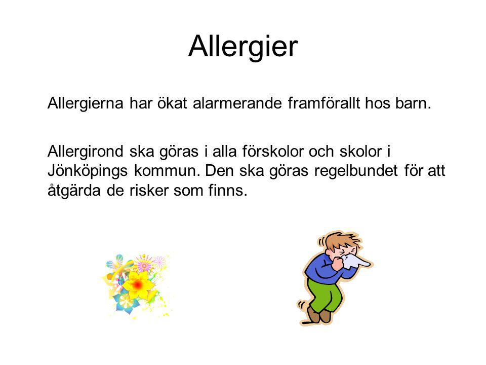 Allergier Allergierna har ökat alarmerande framförallt hos barn.