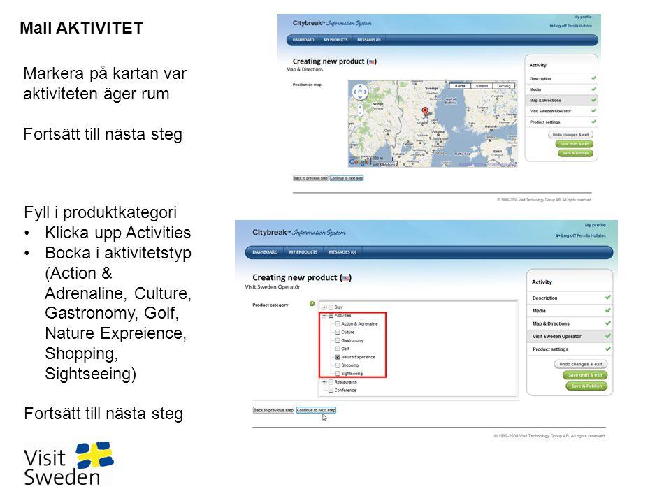 Mall AKTIVITET Markera på kartan var aktiviteten äger rum. Fortsätt till nästa steg. Fyll i produktkategori.