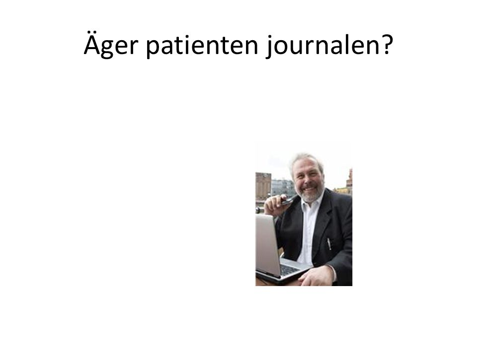 Äger patienten journalen