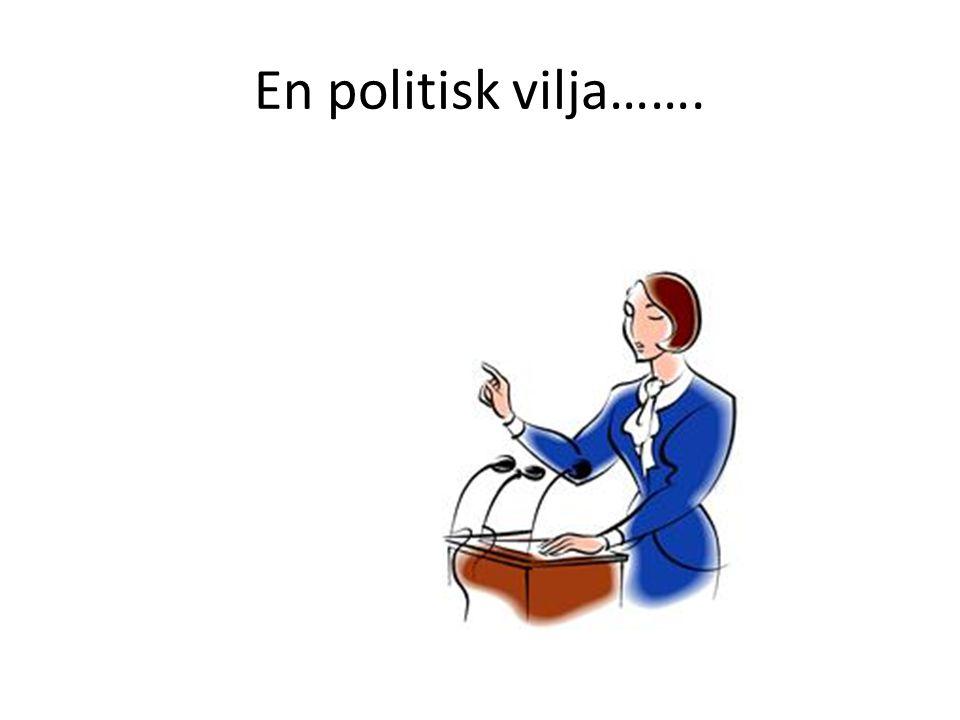 En politisk vilja…….