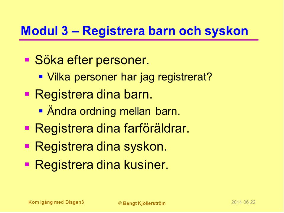 Modul 3 – Registrera barn och syskon