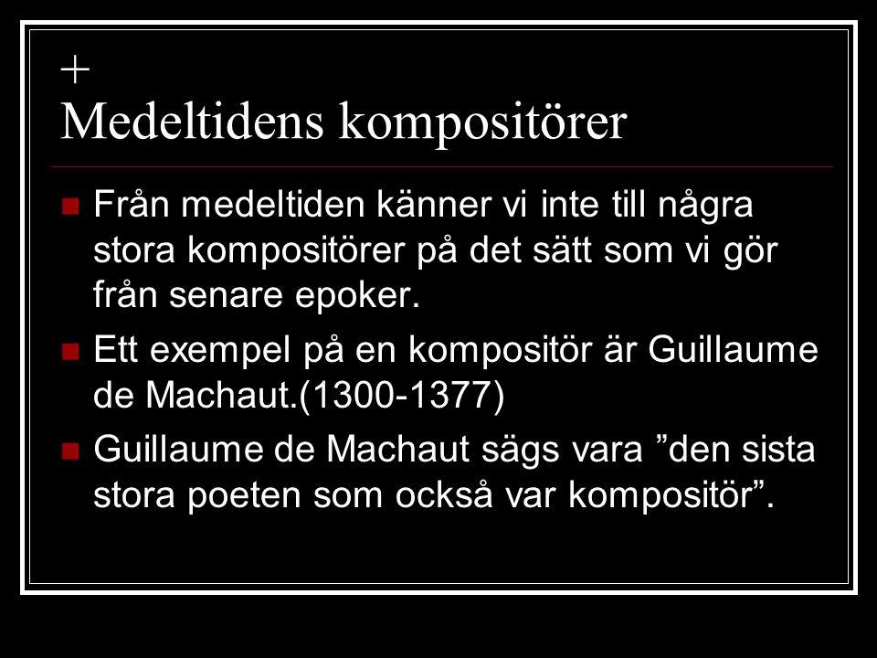 + Medeltidens kompositörer