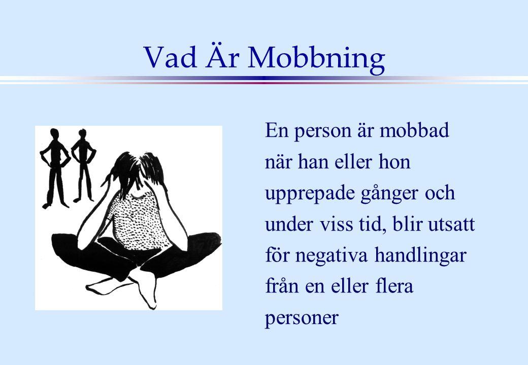 Vad Är Mobbning En person är mobbad när han eller hon