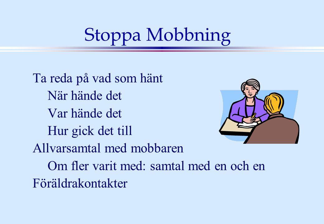 Stoppa Mobbning Ta reda på vad som hänt När hände det Var hände det