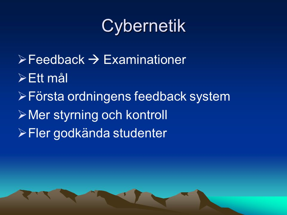 Cybernetik Feedback  Examinationer Ett mål