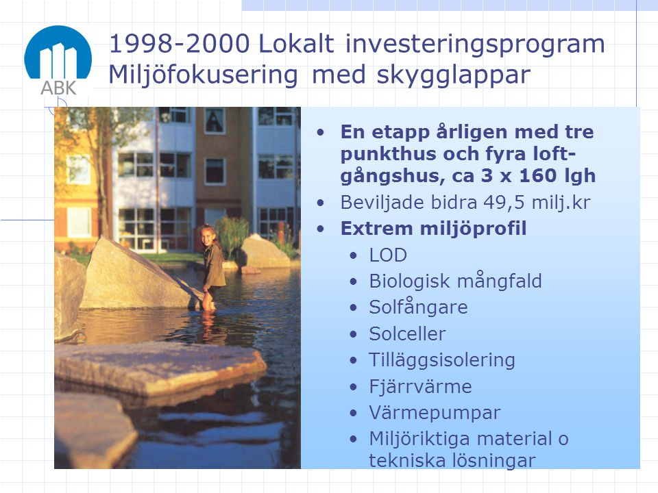1998-2000 Lokalt investeringsprogram Miljöfokusering med skygglappar