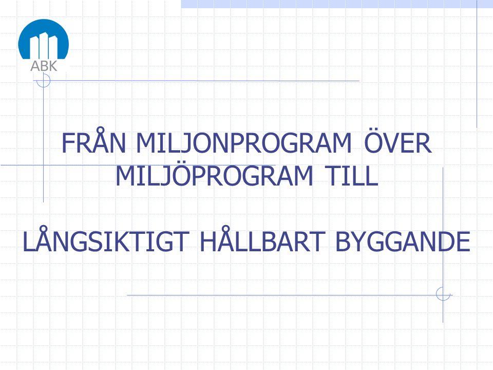 FRÅN MILJONPROGRAM ÖVER MILJÖPROGRAM TILL LÅNGSIKTIGT HÅLLBART BYGGANDE