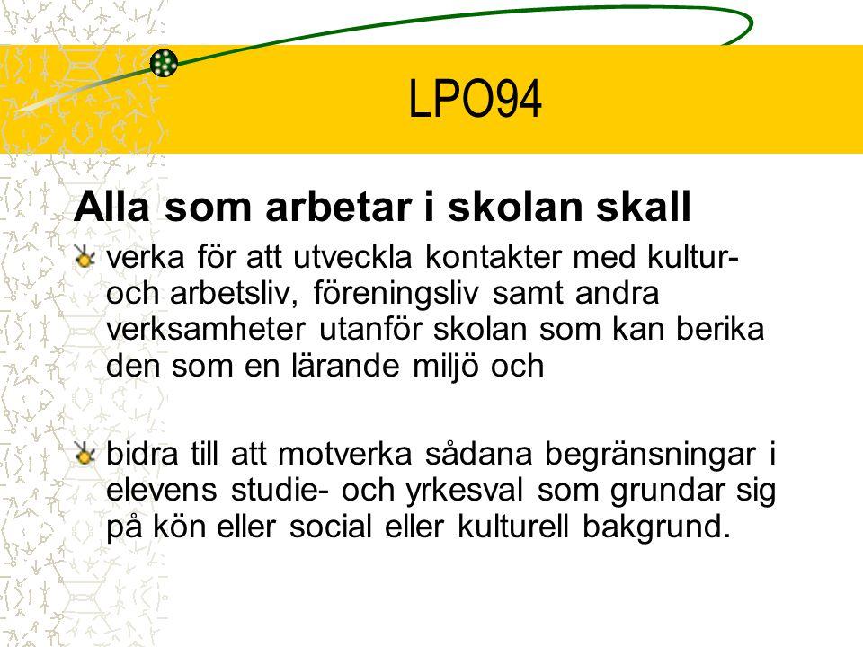 LPO94 Alla som arbetar i skolan skall