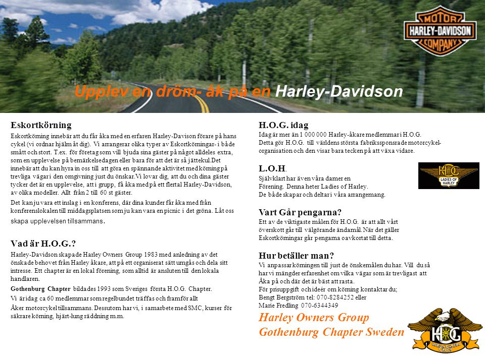 Upplev en dröm- åk på en Harley-Davidson