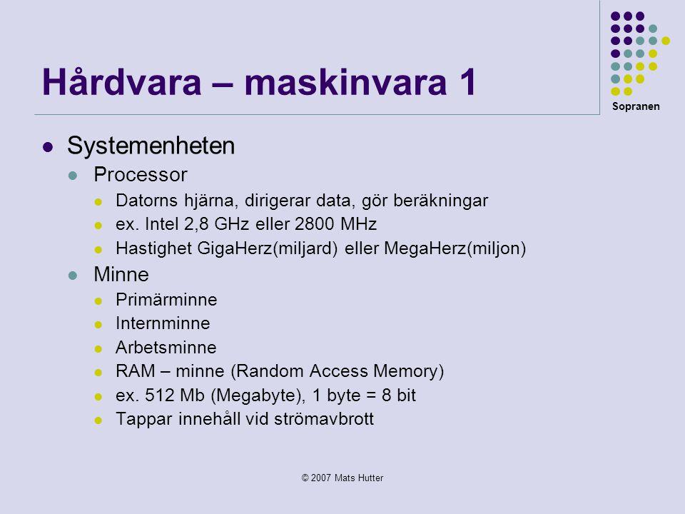 Hårdvara – maskinvara 1 Systemenheten Processor Minne