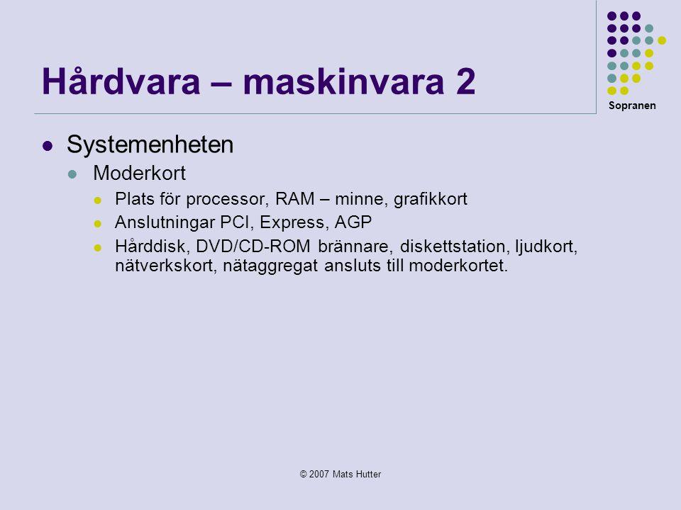 Hårdvara – maskinvara 2 Systemenheten Moderkort